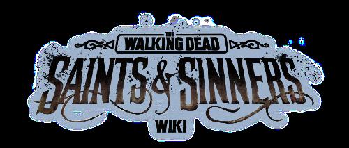 The Walking Dead: Saints & Sinners Wiki