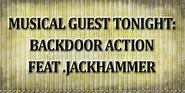 Musical Guest Tonight - Backdoor Action Feat Jackhammer