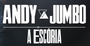 Andy & Jumbo - A Escória.png