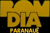 Bom Dia Paranauê (1987)