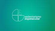 Sedentarismo Espetacular (2018)