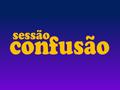 Sessão Confusão (1990)