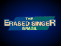 The Erased Singer Brasil.png