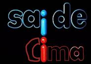 Sai de Cima (1996)