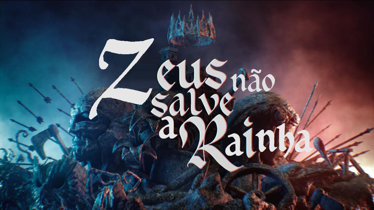 Zeus Não Salve a Rainha