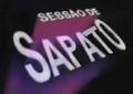 Sessão de Sapato (1992)
