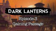 S1E3 Dark Lanterns