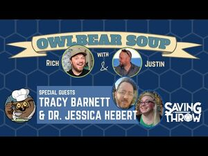 Owlbear Soup - April 25, 2021 - Tracy Barnett & Dr