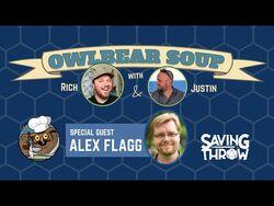 Owlbear Soup - May 16, 2021 - Alex Flagg