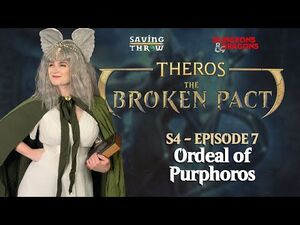 The Broken Pact - Ordeal of Purphoros - S4E7