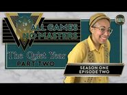 All Games, No Masters - The Quiet Year, Part Two - S1E2