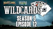 S5E12 Wildcards Deadlands