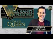 All Games, No Masters - For the Queen - S1E8