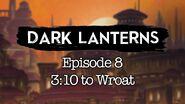 S1E8 Dark Lanterns