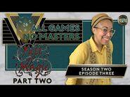 All Games, No Masters - Fall of Magic, Part 2 - S2E3