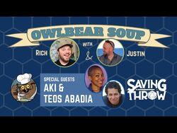 Owlbear Soup - April 4, 2021 - Guests Aki & Teos Abadia - Land of Eem Review