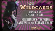 "Wildcards Carnival - S1E12 - ""Nightlinger's Traveling Carnival of the Extraordinary"""