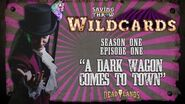 "Wildcards Carnival - S1E1 - ""A Dark Wagon Comes to Town"""