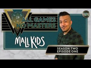 All Games, No Masters - S2E1 - Mall Kids