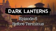 S1E6 Dark Lanterns