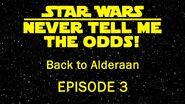 Back to Alderaan Episode 3 - NTMTO