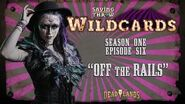 "Wildcards Carnival - S1E6 - ""Off the Rails"""