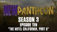 "New Pantheon - S3E10 - ""Hotel California, Part Eight"""