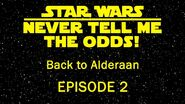 Back to Alderaan Episode 2 - NTMTO