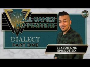 All Games, No Masters - Dialect, Part One - S1E6