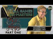 All Games, No Masters - S2E2 - Fall of Magic, Part 1