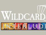 Wildcards: Interludes