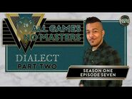 All Games, No Masters - Dialect, Part Two - S1E7