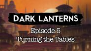 S1E5 Dark Lanterns