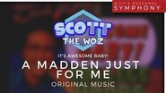 """Scott The Woz - """"It's Awesome Baby!"""" A Madden Just For Me"""