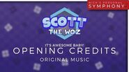 """Scott The Woz - """"It's Awesome Baby!"""" Opening Credits Music"""