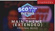"""Scott The Woz - """"It's Awesome Baby!"""" Main Theme Extended"""