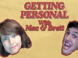 Getting Personal With Mac & Brett