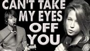 Can't Take My Eyes Off You - Walk off the Earth