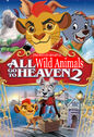 All Wild Animals Go to Heaven 2 Poster