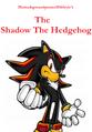 The Shadow The Hedgehog (The Lorax)