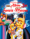 The Albino Bat and the Heroic Mouse Poster