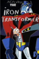 The Iron Transformer Poster