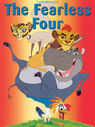 The Fearless Four (1997; TheWildAnimal13 Animal Style) Poster