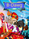 B-Dawg the Magnificent Poster