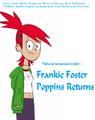 Frankie Foster Poppins Returns