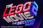 The Lego Movie 2 The Second Part (ChannelFiveRockz Style).png