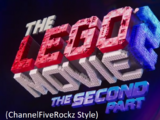 The Lego Movie 2: The Second Part (ChannelFiveRockz Style)