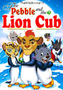 The Pebble and the Lion Cub Poster