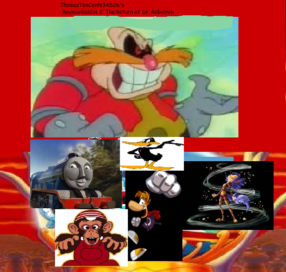 Raymanladdin 2: The Return of Dr. Robotnik (ThomasTenCents34526's Style)