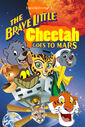 The Brave Little Cheetah Goes to Mars Poster